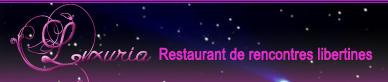 Le Luxuria : restaurant club libertin échangiste à Saint Ouen